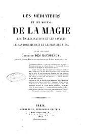 Les médiateurs et les moyens de la magie: les hallucinations et les savants, le fantôme humain et le principe vital