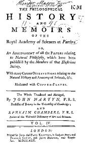 The philosophical history and memoirs of the Royal academy of sciences at Paris