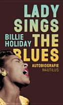 Lady sings the blues : Autobiografie