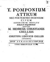 T. Pomponium Atticum nec fortem nec ingenuum civem