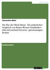 Die Ehe der Maria Braun - Ein analytischer Vergleich von Rainer Werner Fassbinders Film mit Gerhard Zwerenz` gleichnamigen Roman