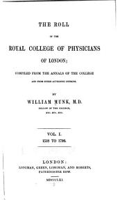 The Roll of the Royal College of Physicians of London: Volume 1