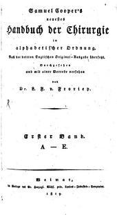 Neuestes Handbuch der Chirurgie in alphabetischer Ordnung: nach der dritten und vierten englischen Original-Ausgabe übersetzt. A - E, Band 1