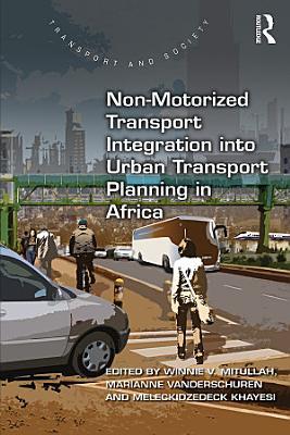 Non-Motorized Transport Integration into Urban Transport Planning in Africa