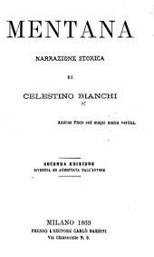 Mentana. Narrazione storica ... Seconda edizione, riveduta ed aumentata dall'autore