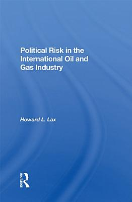 Political Risk In The International Oil And Gas Industry