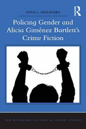 Policing Gender and Alicia Giménez Bartlett's Crime Fiction