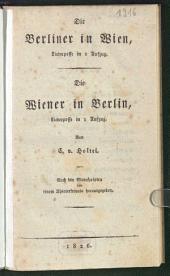 Die Berliner in Wien: Liederposse in 1 Aufzug. ¬Die Wiener in Berlin