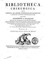 Bibliotheca chirurgica. Qua scripta ad artem chirurgicam facientia a rerum initiis recensentur. Auctore Alberto von Haller ... Tomus 1. [-2.]: Tempora ante annum 1710, Volume 1