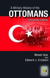 A Military History of the Ottomans: From Osman to Atatürk