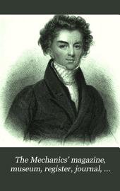 The Mechanics' Magazine, Museum, Register, Journal, and Gazette: Volume 23