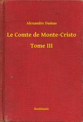 Le Comte de Monte-Cristo -: Volume3