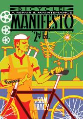 Bicycle!: A Repair & Maintenance Manifesto, Edition 2