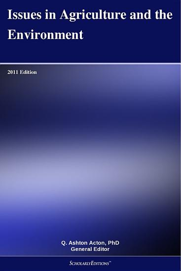 Issues in Agriculture and the Environment  2011 Edition PDF