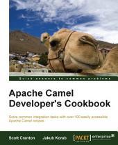Apache Camel Developer's Cookbook