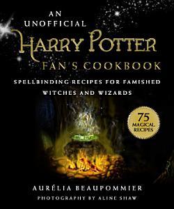 An Unofficial Harry Potter Fan s Cookbook PDF