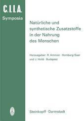 Natürliche und Synthetische Zusatzstoffe in der Nahrung des Menschen: 14. Internationales Symposion 1972 in Saarbrücken