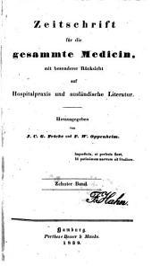 Zeitschrift für die gesammte Medicin: Mit besonderer Rücksicht auf Hospitalpraxis und ausländische Literatur, Band 10