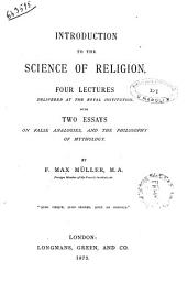 Introduction to the Science of Religion Four Lectures Delivered at the Royal Institution with Two Essays on False Analogies and the Phylosophy of Mythology by Max Muller