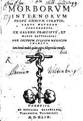 Iacobi Sylvii Morborum internorum prope omnium curatio: ex Galeno et Marco Gattinaria