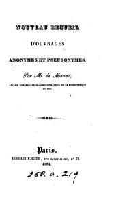 Nouveau recueil d'ouvrages anonymes et pseudonymes [ed. by E.D. de Manne].