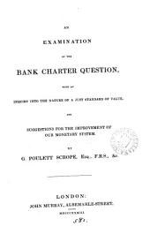 An examination of the bank charter question [&c.].