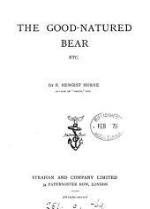 The Good-natured Bear, Etc