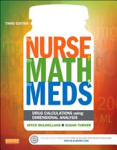 The Nurse, The Math, The Meds - E-Book: Drug Calculations Using Dimensional Analysis, Edition 3