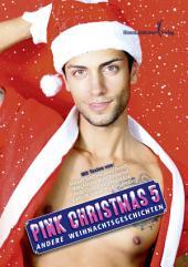 Pink Christmas 5: Andere Weihnachtsgeschichten