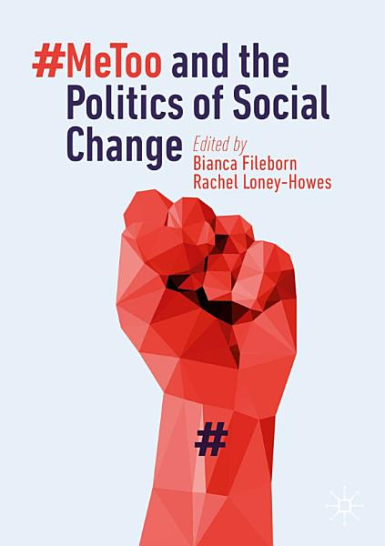 Download  MeToo and the Politics of Social Change Book