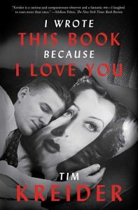 I Wrote This Book Because I Love You Book