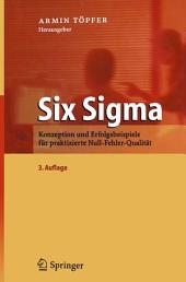 Six Sigma: Konzeption und Erfolgsbeispiele für praktizierte Null-Fehler-Qualität, Ausgabe 3