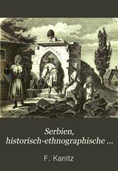 Serbien: historisch-ethnographische Reisestudien aus den Jahren 1859-1868 ; mit 40 Illustrationen im Texte, 20 Tafeln und einer Karte