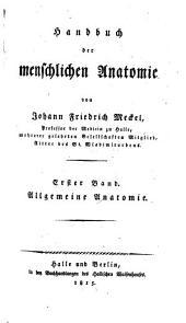 Handbuch der menschlichen Anatomie: Allgemeine Anatomie. 1