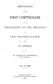 Decisions of the First Comptroller in the Department of the Treasury of the United States with an Appendix: Volume 3
