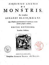 De monstris. Ex recensione Gerardi Blasii, m.d. & p.p. Qui monstra quædam nova & rariora ex recentiorum scriptis addiditFortunius Licetus
