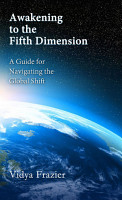 Awakening to the Fifth Dimension    A Guide for Navigating the Global Shift PDF
