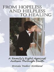 From Hopeless And Helpless To Healing Book PDF