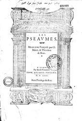 Les Pseaumes, mis en ryme françoise par Cl. Marot, et Theodore de Beze (Préf. par Calvin - La forme des prieres ecclesiastiques, Confession de Foy)