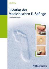 Bildatlas der Medizinischen Fußpflege: Ausgabe 3