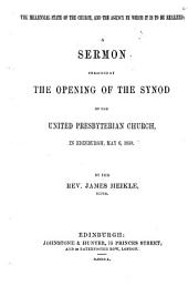 The Millennial State of the Church, and the Agency by which it is to be Realised: a Sermon Preached ... in Edinburgh, May 6, 1850