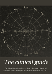 The Clinical Guide: Or Pocket-repertory for the Treatment of Acute and Chronic Diseases