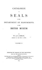 Catalogue of Seals in the Department of Manuscripts in the British Museum: Volume 2