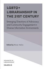 LGBTQ+ Librarianship in the 21st Century