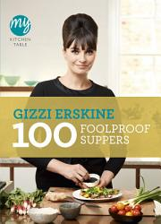 My Kitchen Table 100 Foolproof Suppers Book PDF