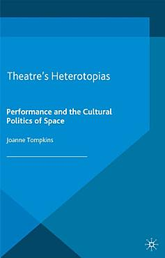 Theatre s Heterotopias PDF
