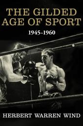 The Gilded Age of Sport: 1945–1960