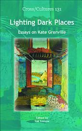 Lighting Dark Places: Essays on Kate Grenville