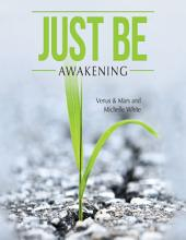 Just Be: Awakening