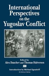 International Perspectives on the Yugoslav Conflict